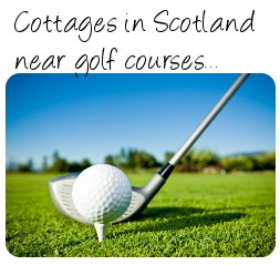 Golf cottages - Scotland